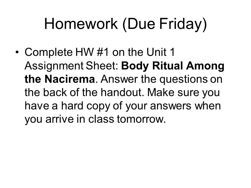 homework due friday complete hw on the unit assignment  1 homework