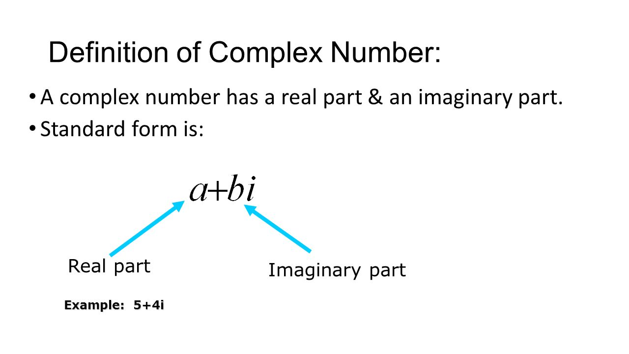 L5 9 day 2 addingsubtracting complex numbers december 1 ppt definition of complex number a complex number has a real part an imaginary part falaconquin