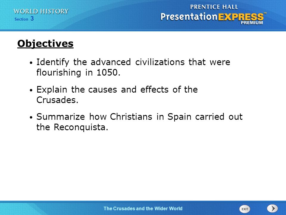 Section 3 The Crusades and the Wider World Identify the advanced civilizations that were flourishing in 1050.