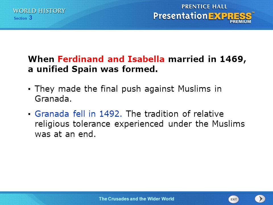 Section 3 The Crusades and the Wider World When Ferdinand and Isabella married in 1469, a unified Spain was formed.