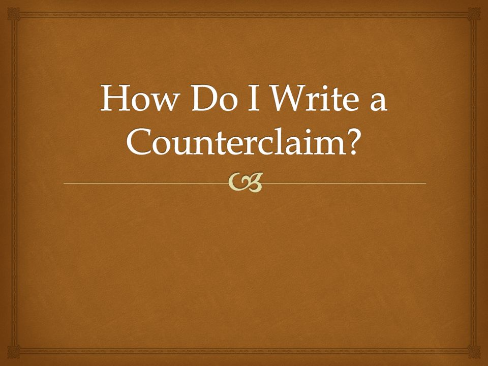 how to write a counterclaim in an essay