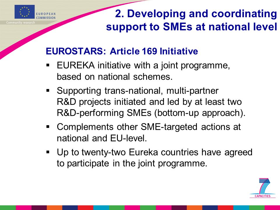 EUROSTARS: Article 169 Initiative  EUREKA initiative with a joint programme, based on national schemes.
