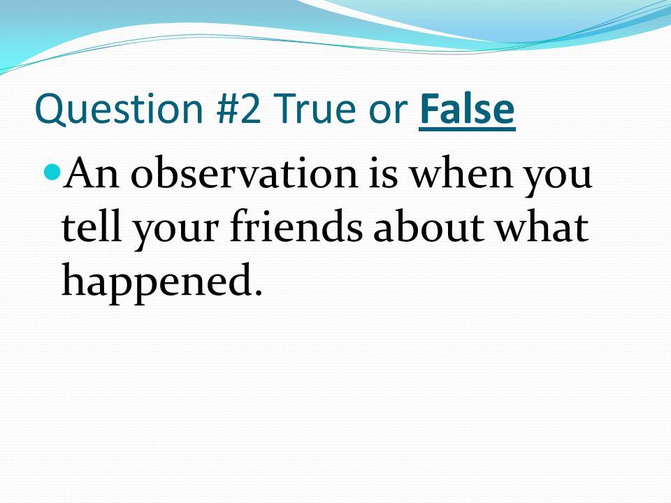 Tell true or false ?