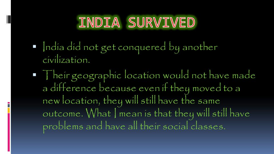  India did not get conquered by another civilization.