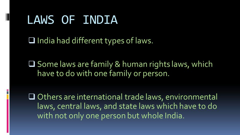 LAWS OF INDIA  India had different types of laws.