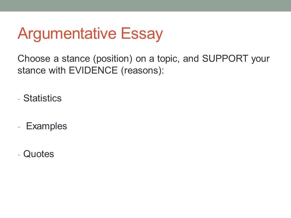 position argument essay topics Comparison of a position argument and a proposal argument topics: logic hall x4473 wwwwjuedu/arc/ how do i write a position/argument essay.