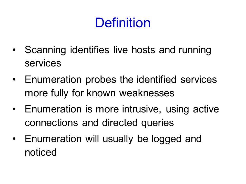 Enumeration. 2 Definition Scanning Identifies ...
