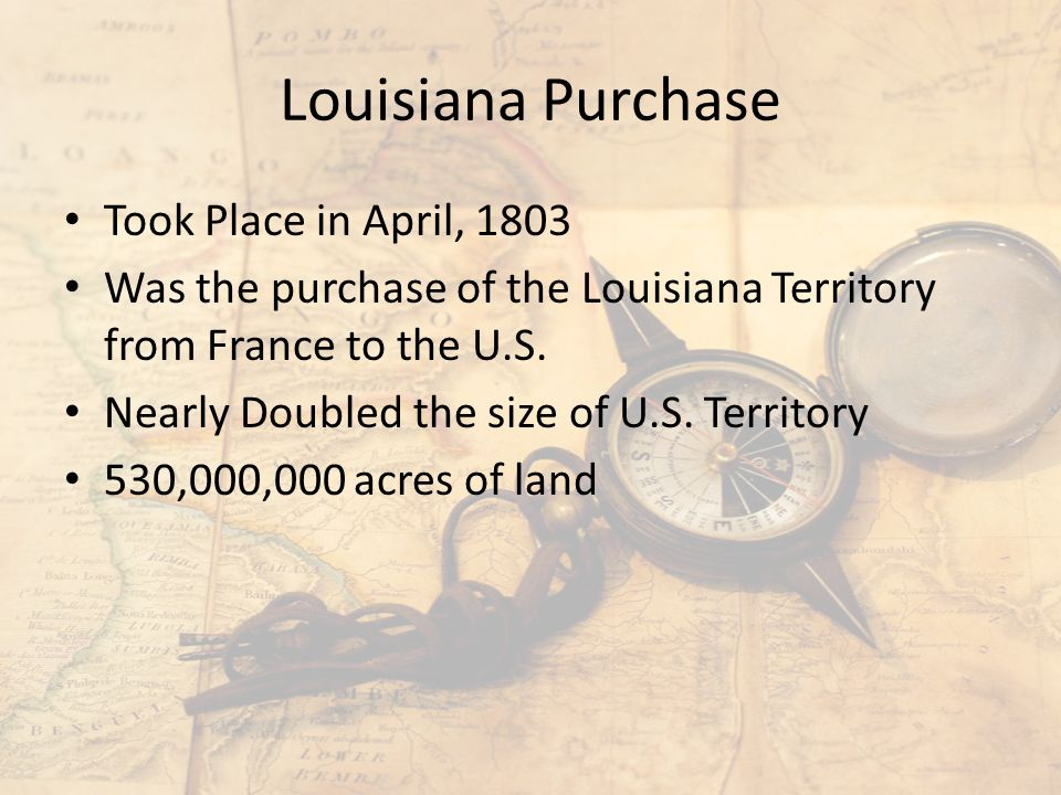 Took Place In April 1803 Was The Purchase Of The Louisiana Territory From France To