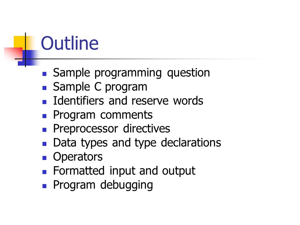 Lecture 2. Outline Sample programming question Sample C program ...