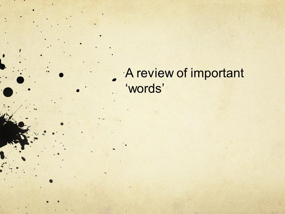 A review of important 'words'
