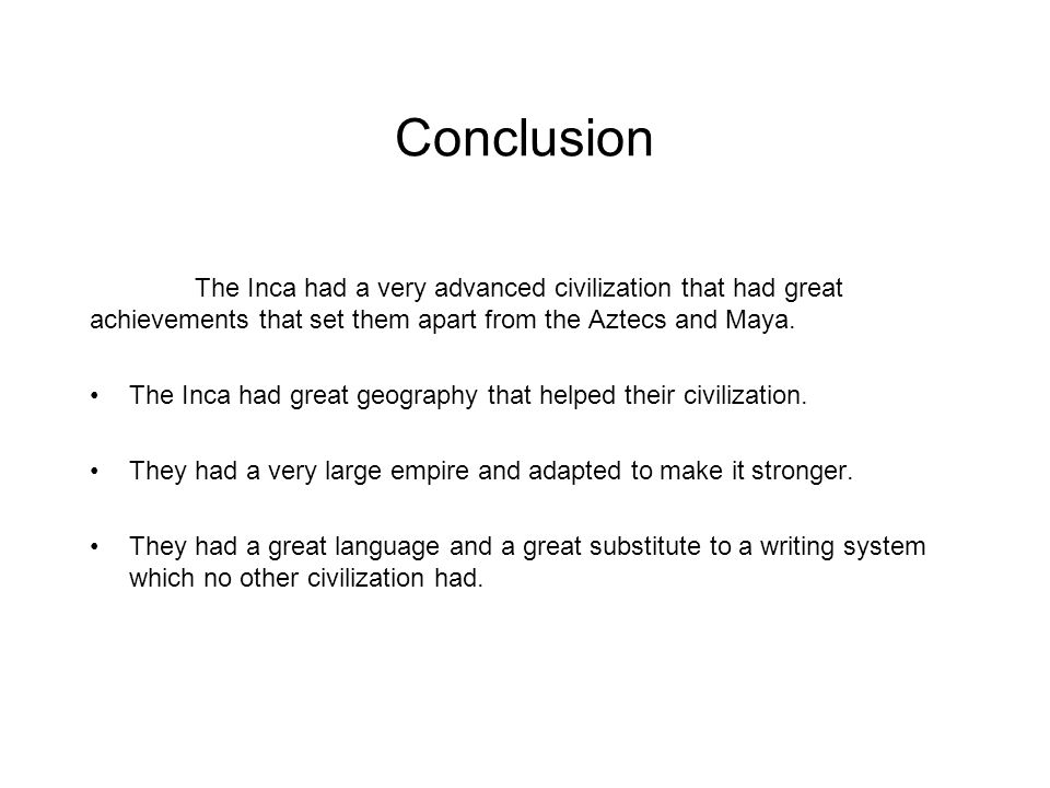 Incas A Great Civilization By Cody Medina Intro There Is No
