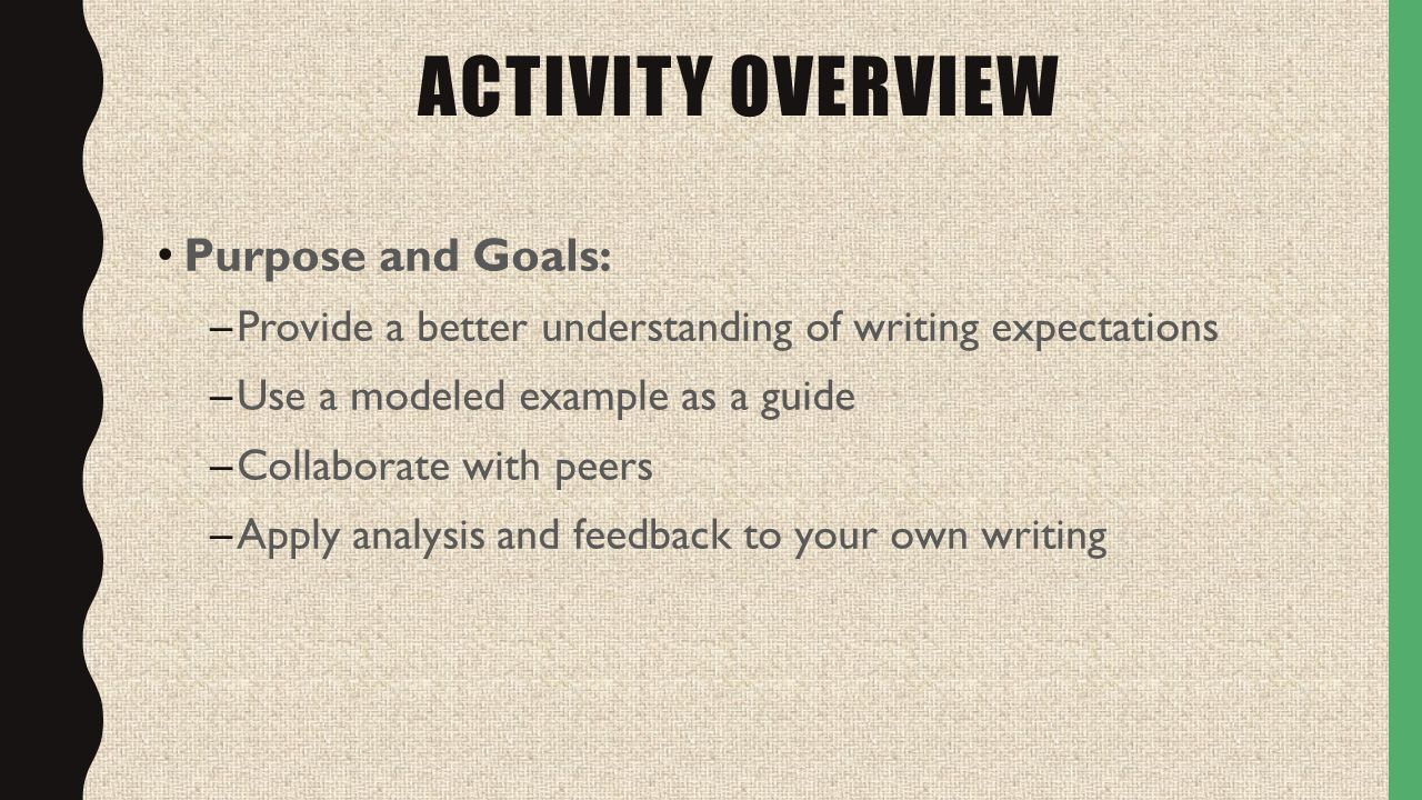 writing self assessment and reflection activity quick question  3 activity overview purpose and goals provide a better understanding of writing expectations use a modeled example as a guide collaborate peers