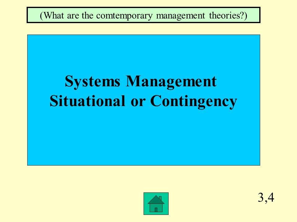 3,3 Scientific Management Bureaucratic Management Administrative Management Behavioral Management (What are the historical management theories )