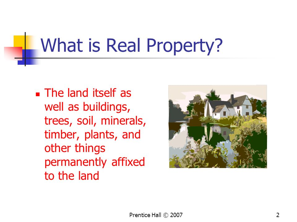 Prentice Hall © 20072 What is Real Property.