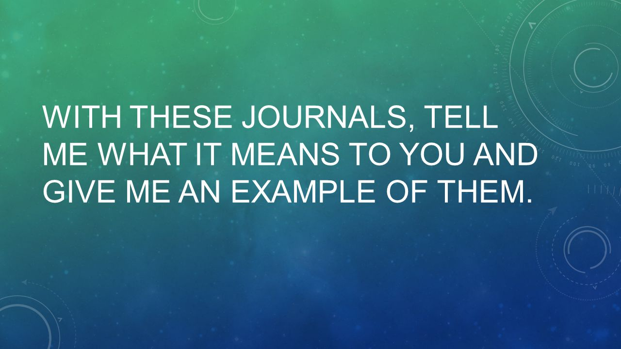 the most amazing thing i ve ever seen is wed sept ppt 54 these journals tell me what it means to you and give me an example of them
