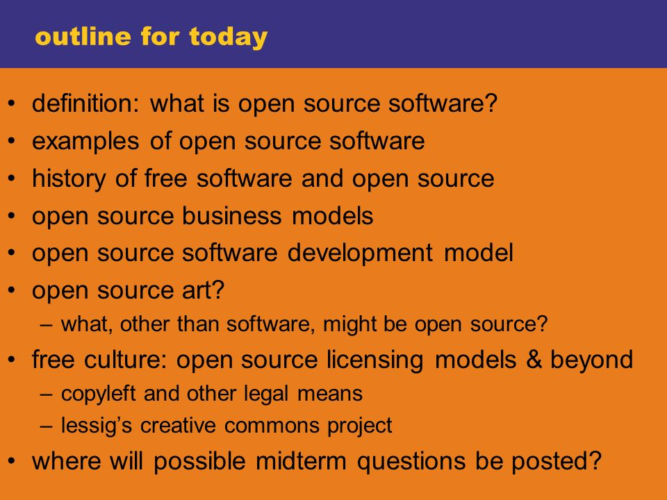 Open source and free culture. outline for today definition: what ...