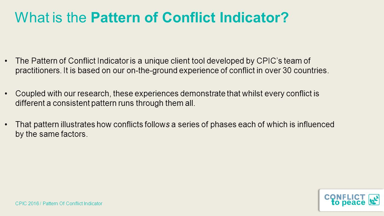 CPIC 2016 / Pattern Of Conflict Indicator What is the Pattern of Conflict Indicator.