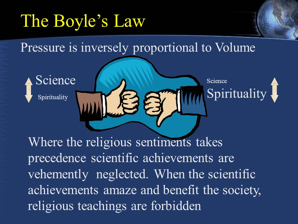 Where the religious sentiments takes precedence scientific achievements are vehemently neglected.