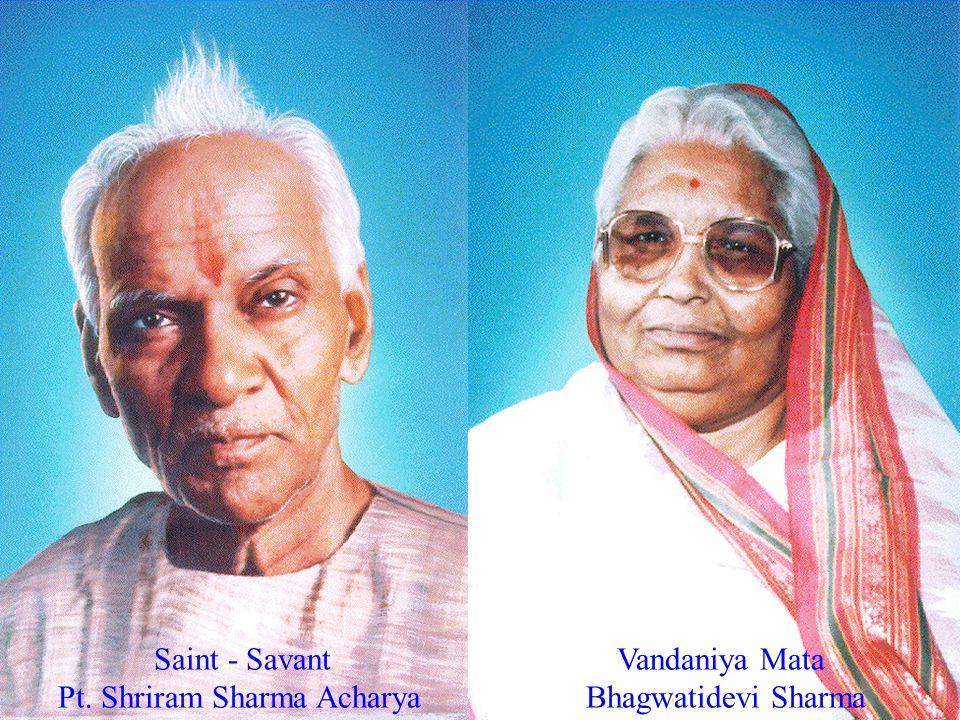 Saint - Savant Pt. Shriram Sharma Acharya Vandaniya Mata Bhagwatidevi Sharma
