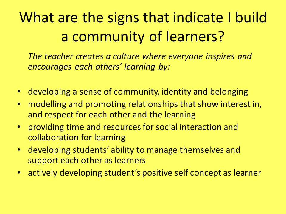 What are the signs that indicate I build a community of learners.