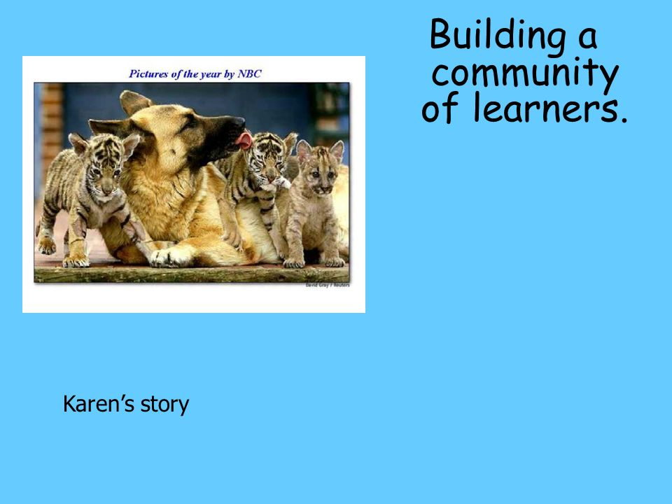 Building a community of learners. Karen's story