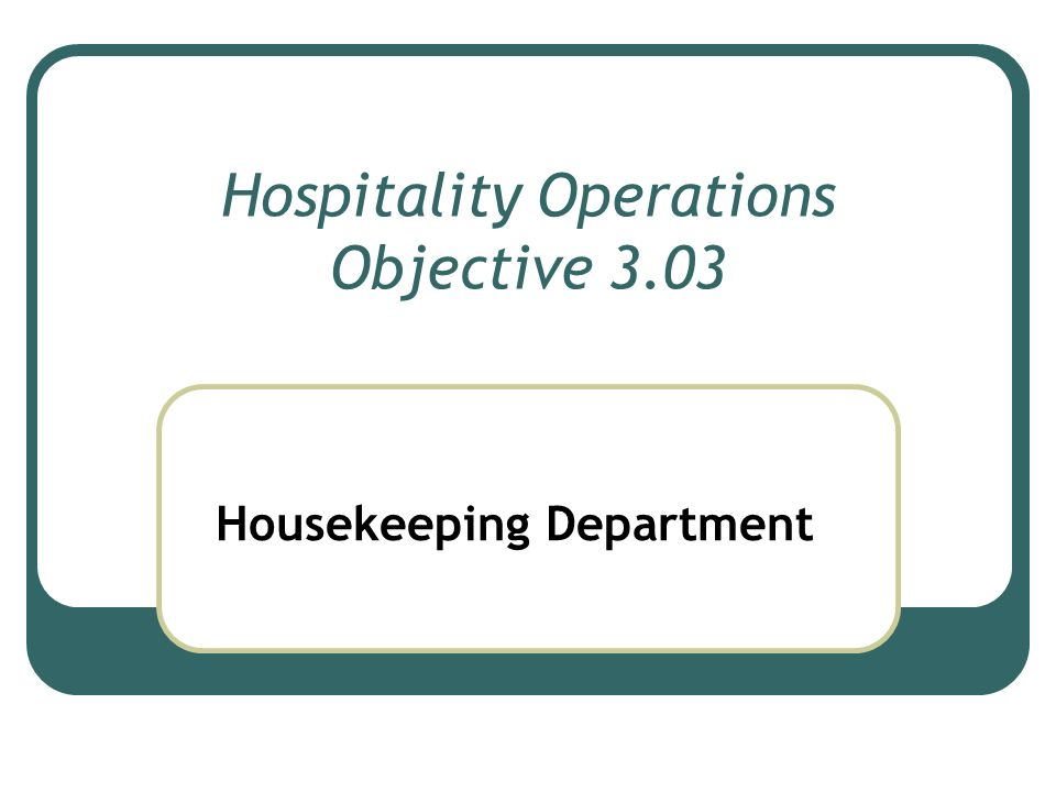 Hospitality operations objective 303 housekeeping department ppt 1 hospitality operations objective 303 housekeeping department thecheapjerseys Gallery