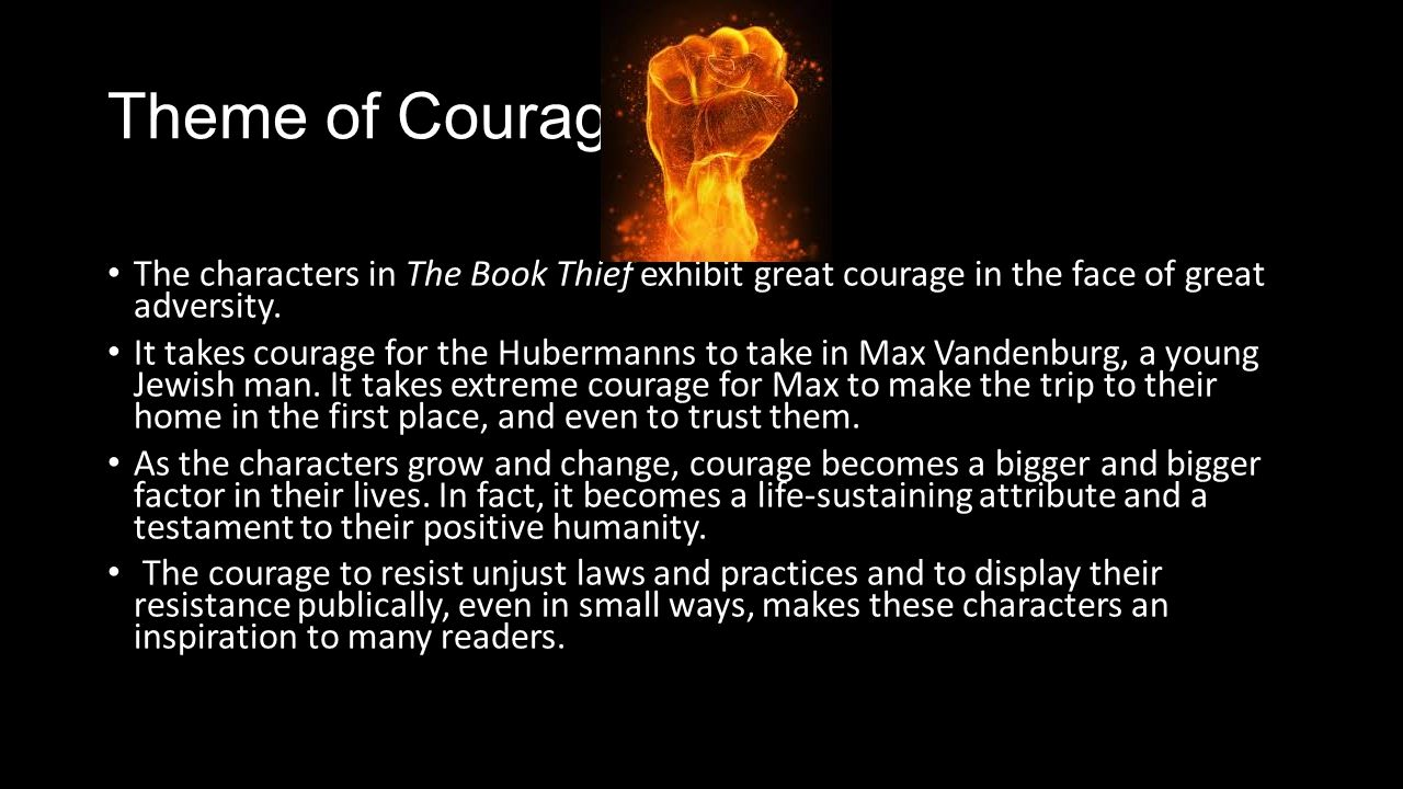 book thief themes symbols motifs theme motif symbol in a literary theme of courage the characters in the book thief exhibit great courage in the face of
