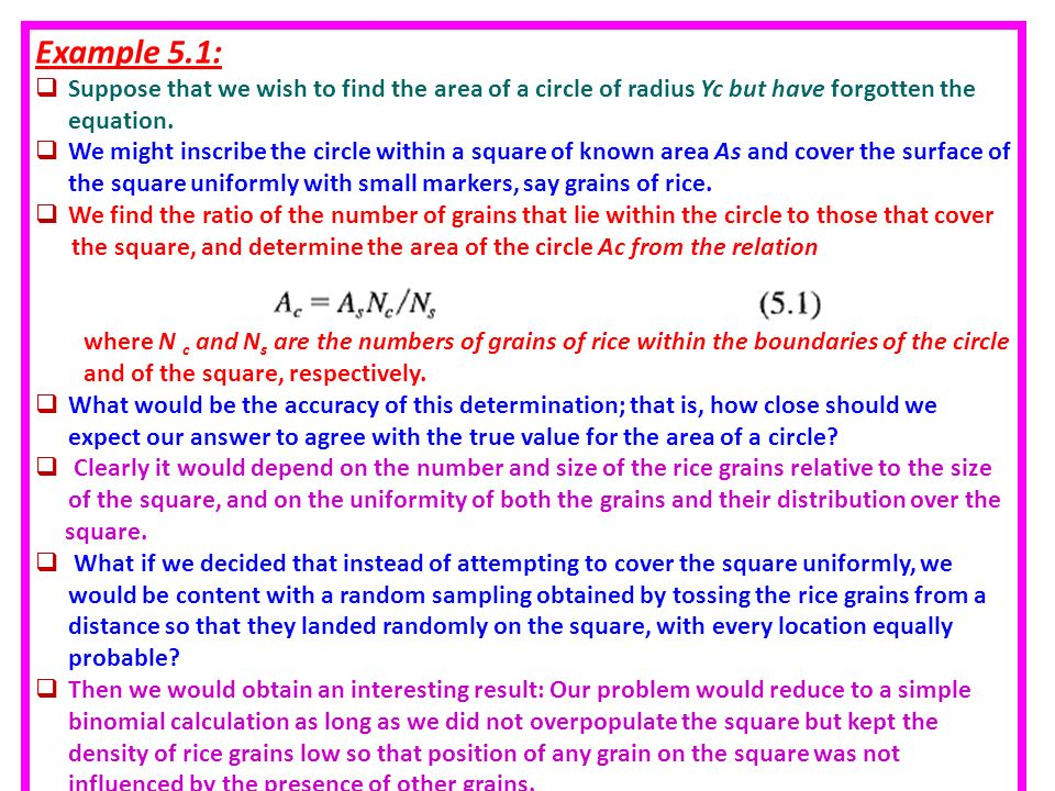 Example 5.1:  Suppose that we wish to find the area of a circle of radius Yc but have forgotten the equation.