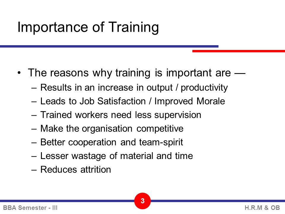 importance of on the job training to industries Aligning objectives to ensure the effectiveness of an off-the-job training event, you need to assess the participant's needs before the event, during the analysis phase of the training.