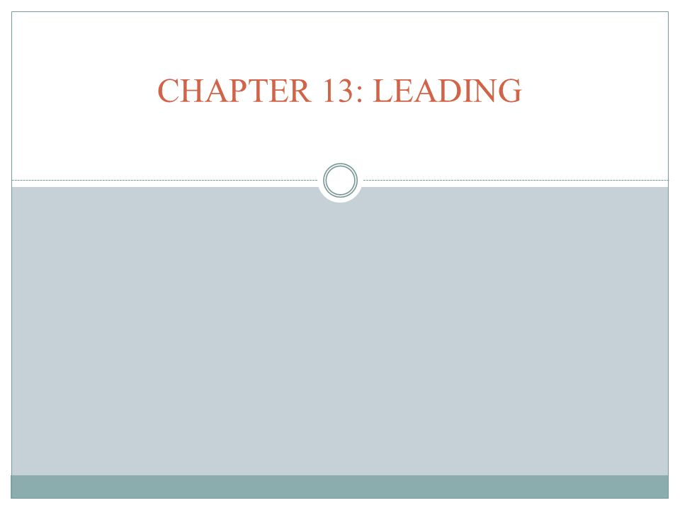 CHAPTER 13: LEADING