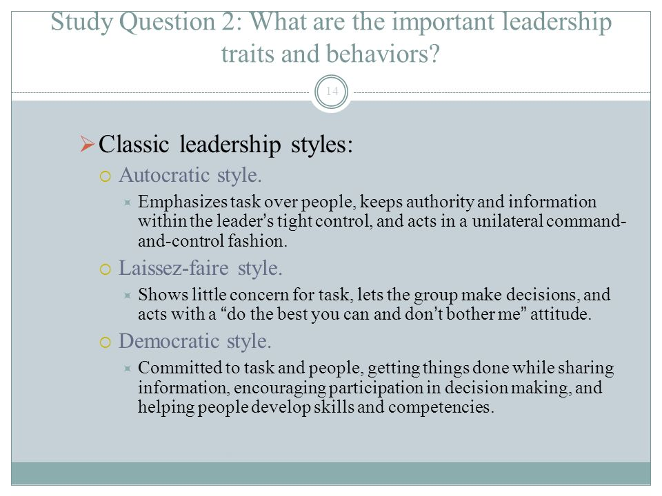 Study Question 2: What are the important leadership traits and behaviors.