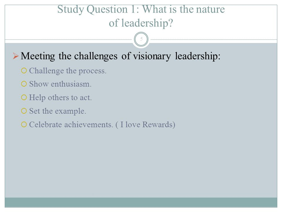 Study Question 1: What is the nature of leadership.