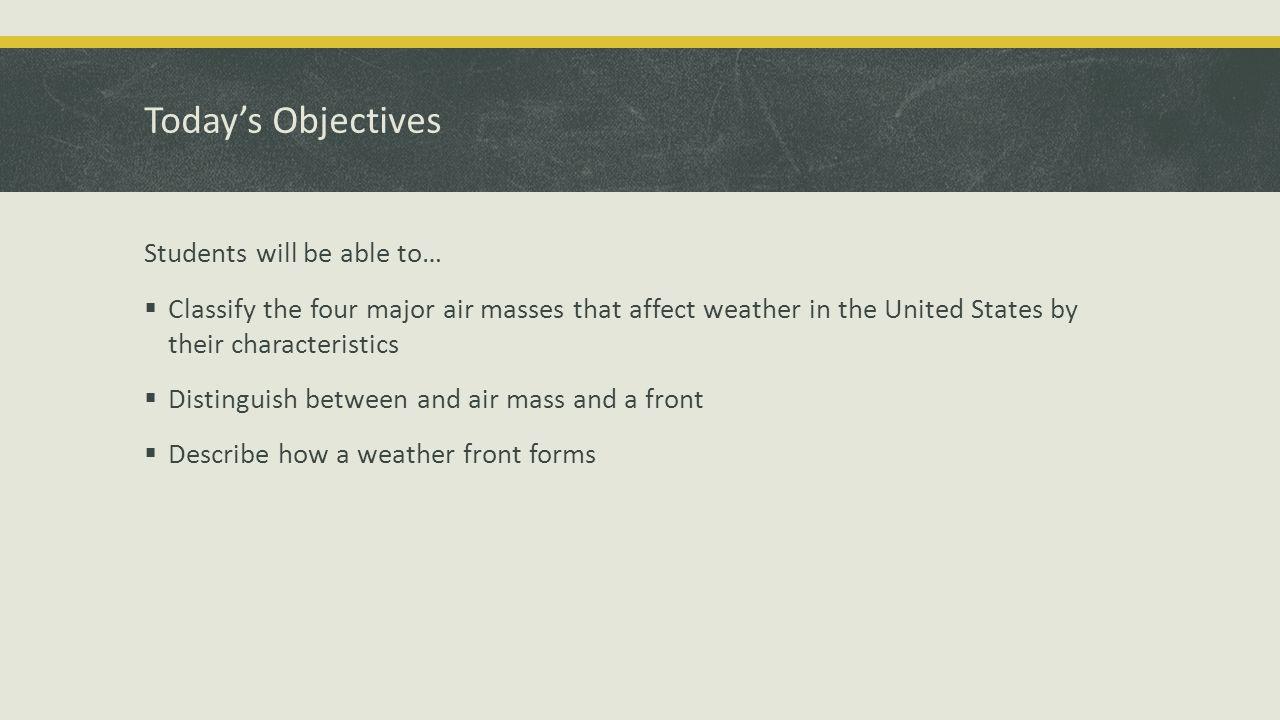 Air Masses & Weather Fronts Ms Cervera Bellringer 4 1 How do