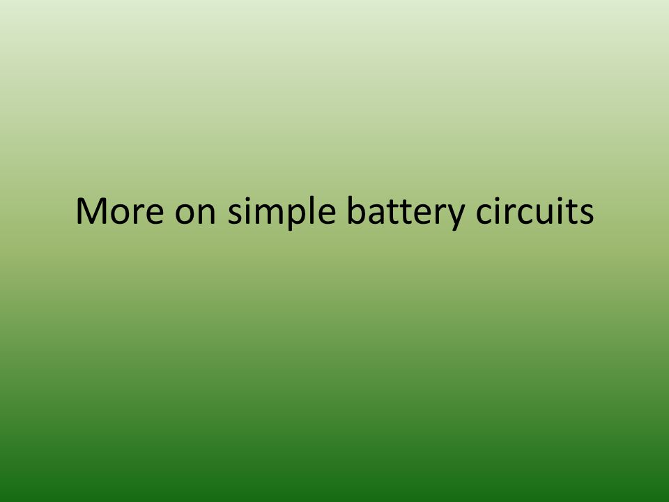 More on simple battery circuits