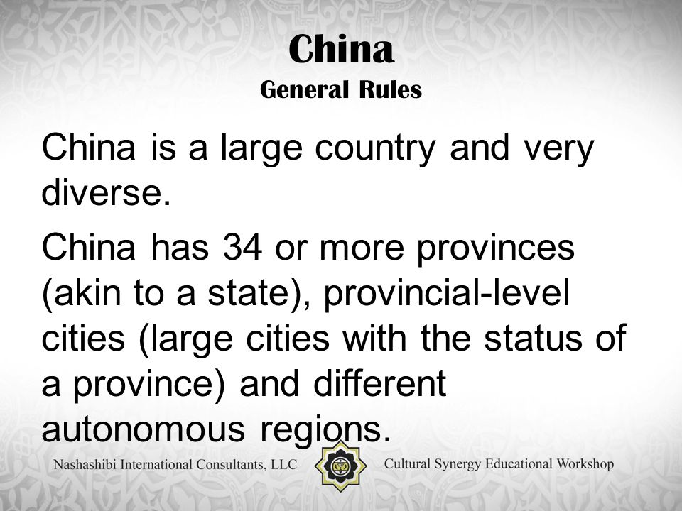 China General Rules China is a large country and very diverse.