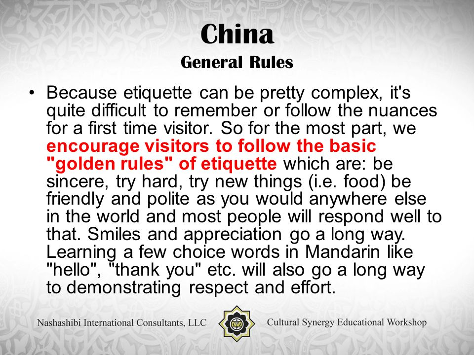 China General Rules Because etiquette can be pretty complex, it s quite difficult to remember or follow the nuances for a first time visitor.