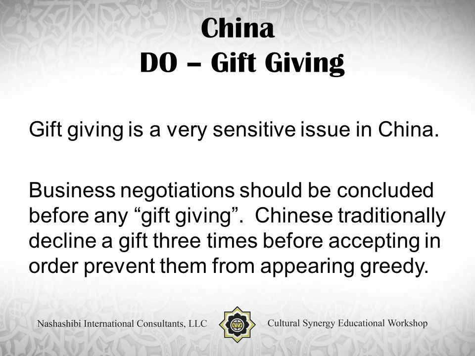 China DO – Gift Giving Gift giving is a very sensitive issue in China.