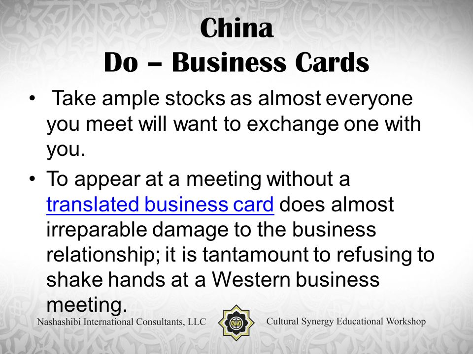 China Do – Business Cards Take ample stocks as almost everyone you meet will want to exchange one with you.