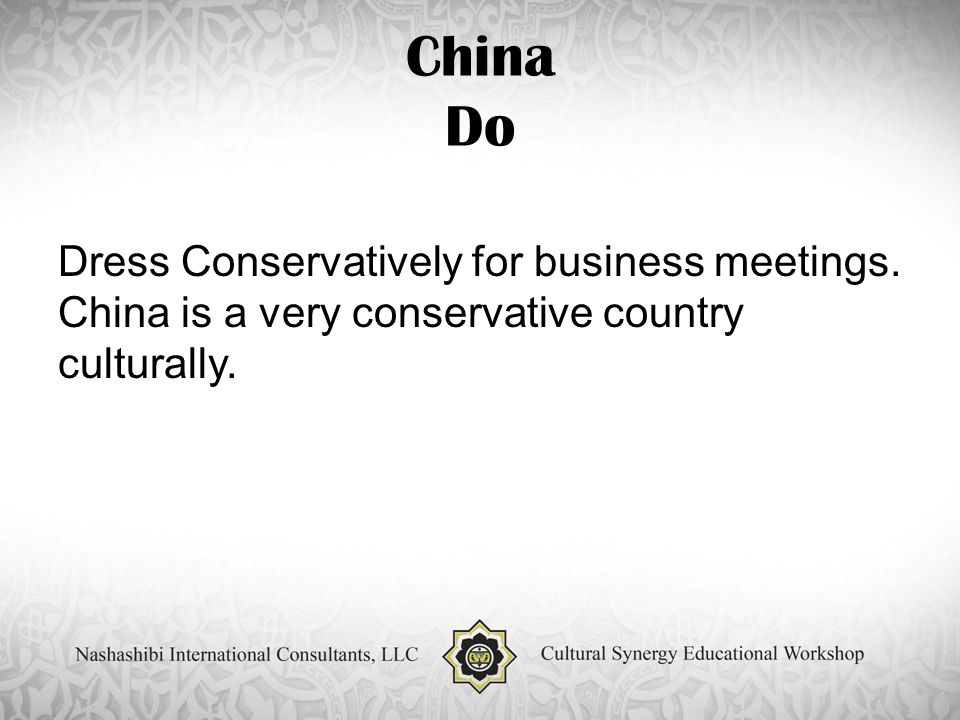 China Do Dress Conservatively for business meetings.