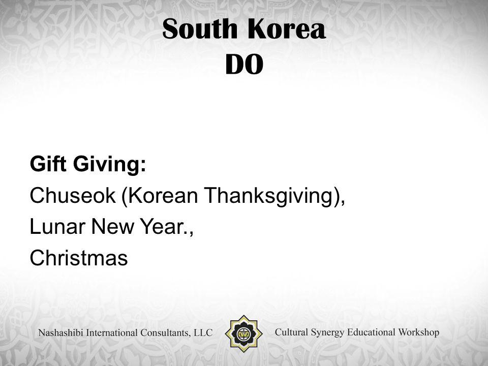 South Korea DO Gift Giving: Chuseok (Korean Thanksgiving), Lunar New Year., Christmas