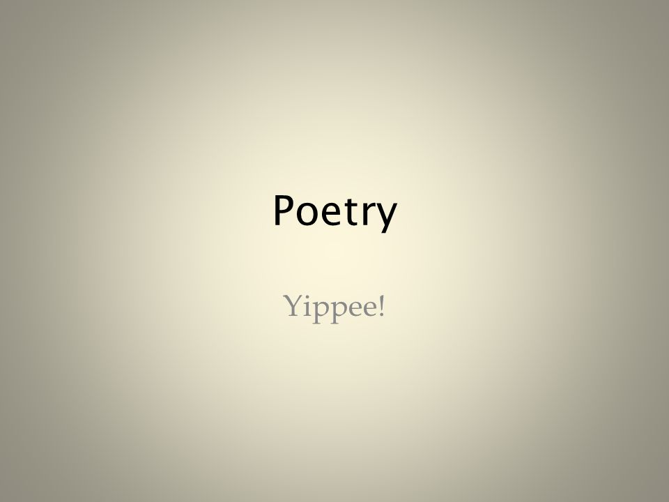 Poetry Yippee!