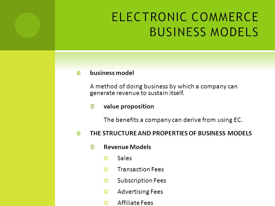  business model A method of doing business by which a company can generate revenue to sustain itself.