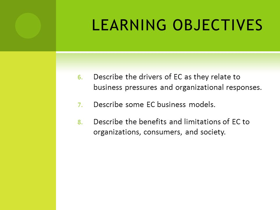 6. Describe the drivers of EC as they relate to business pressures and organizational responses.