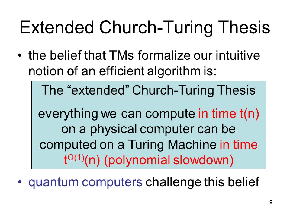 classical physics and the church turing thesis However, the church-turing thesis is not really quite equivalent to the turing principle so in a future post i'll develop what the difference is and what it's philosophical the summary is never equivalent to the details [3] nfas can't exist in real life at least under classical physics and classical computation.