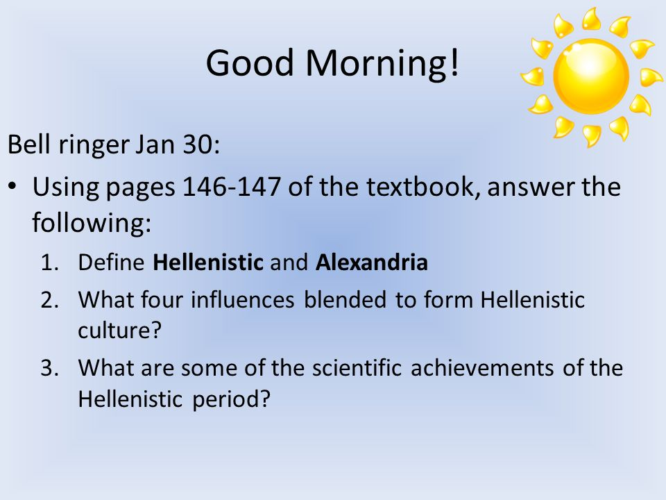 Good Morning! Bell ringer Jan 30: Using pages of the textbook ...