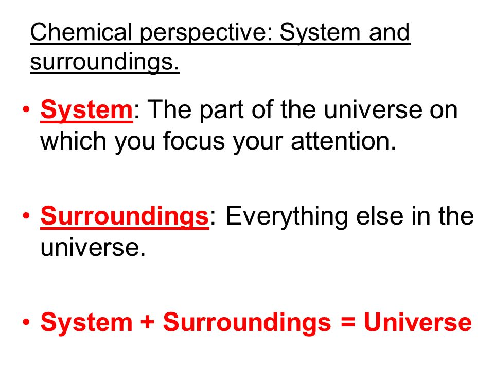 Chemical perspective: System and surroundings.