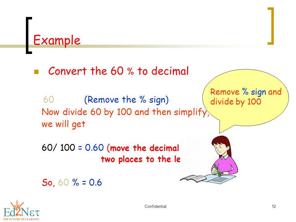 Decimals and Percent Grade 6. Confidential2 Convert the following ...