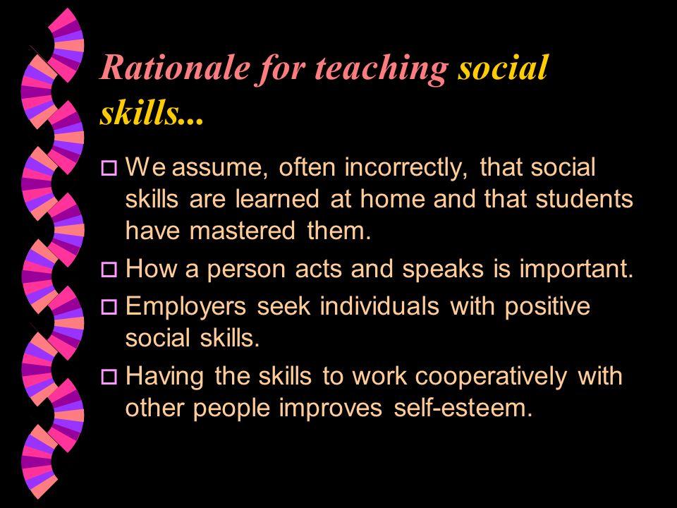 Rationale for teaching social skills...