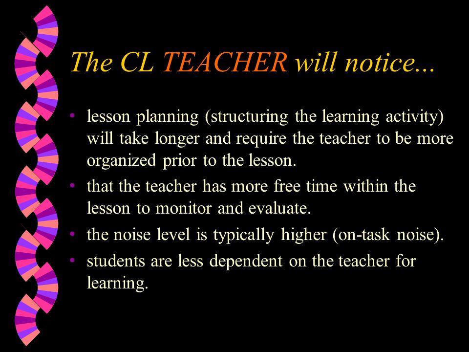 The CL TEACHER will notice...