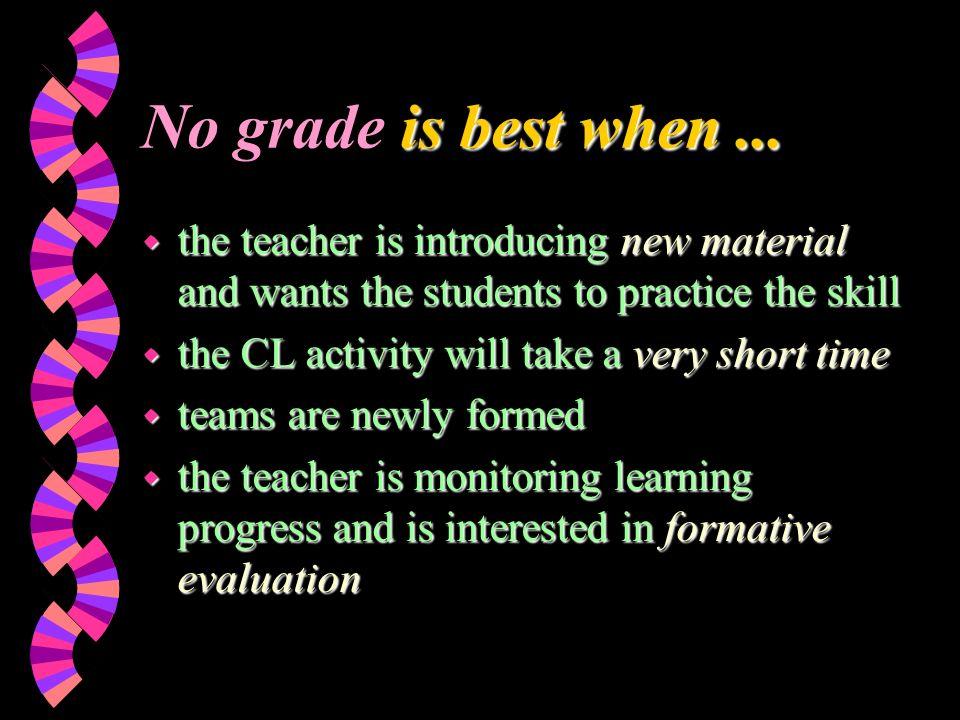 is best when... No grade is best when...